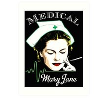 Medical Mary Jane  Art Print