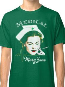 Medical Mary Jane  Classic T-Shirt