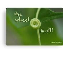 the wheel is all Canvas Print