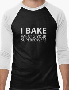 I Bake. What's Your Superpower? Men's Baseball ¾ T-Shirt