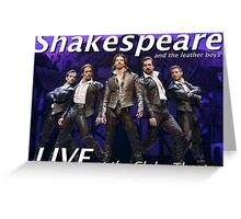 Shakespeare and the leather boys LIVE Greeting Card