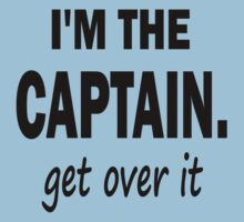 I'm the Captain... Get Over It. Kids Clothes