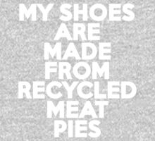 My shoes are made from recycled meat pies Kids Clothes