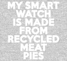 My smartwatch is made from recycled meat pies Kids Clothes