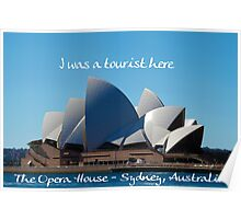 I was a Tourist here - Sydney Opera House Poster