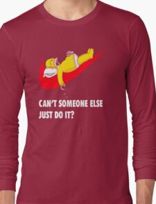 Can't Someone Else Just Do It  Long Sleeve T-Shirt