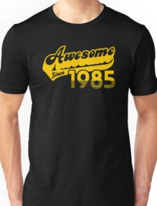 Awesome Since 1985 Unisex T-Shirt
