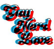 Gay Nerd Love: 3D by GayNerdLove