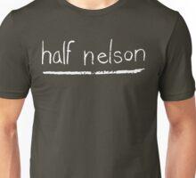 Half Nelson Unisex T-Shirt