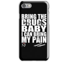 Bring The Drugs Baby iPhone Case/Skin