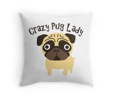 Crazy Pug Lady Throw Pillow