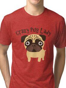 Crazy Pug Lady Tri-blend T-Shirt