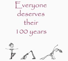 """""""Everyone Deserves 100 Years"""" Yoga Series on white by jevois"""