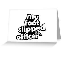 """''My foot slipped officer"""" - JDM Decal Greeting Card"""