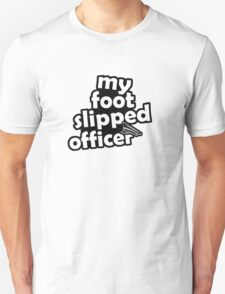 """''My foot slipped officer"""" - JDM Decal Unisex T-Shirt"""