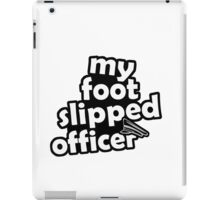 "''My foot slipped officer"" - JDM Decal iPad Case/Skin"