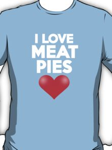 I love meat pies T-Shirt
