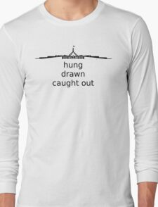 Hung, Drawn & Caught Out - Black Graphic, Funny Long Sleeve T-Shirt