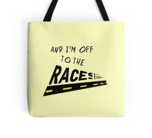 Off to the Races Lyrics Highlight Tote Bag