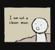 I am not a clever man by funnyshirts