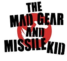 THE MAD GEAR AND MISSILE KID by saintdenial