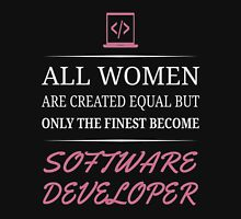 All Women Are Created Equal But Only The Finest Become Software Developer  T-Shirt