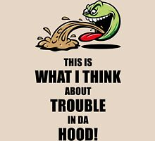 This Is What I Think About Trouble In Da Hood! (Emoticon Smiley Meme) T-Shirt