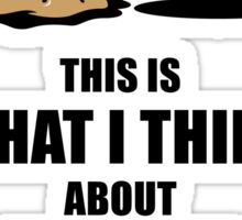 This Is What I Think About Trouble In Da Hood! (Emoticon Smiley Meme) Sticker