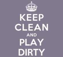 KEEP CLEAN AND PLAY DIRTY Kids Clothes
