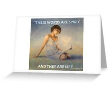 JOHN 6:63 - THESE WORDS ARE SPIRIT  Greeting Card