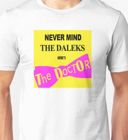 Never Mind the Daleks! Unisex T-Shirt