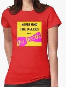 Never Mind the Daleks! T-Shirt