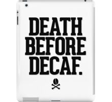 Death Before Decaf iPad Case/Skin