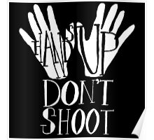 Hands Up Don't Shoot- White Poster