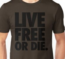 LIVE FREE OR DIE. Unisex T-Shirt