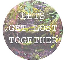 Lets Get Lost Together by Louff
