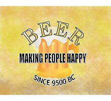 Beer Making People Happy Photographic Print