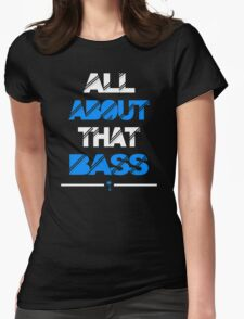 All About That Bass Womens Fitted T-Shirt