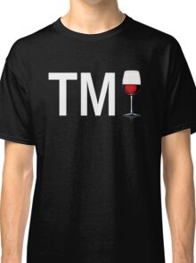 TM Wine (White Ink/Red Wine) Classic T-Shirt