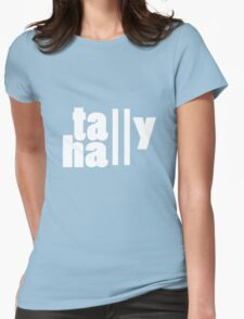For lack of a tally hall geek funny nerd Womens Fitted T-Shirt
