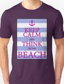 KEEP CALM AND THINK OF THE BEACH - Baby Blue/Pink Unisex T-Shirt