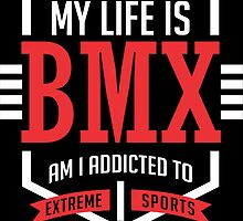 My Life is BMX White and Red Extreme Sport by cidolopez
