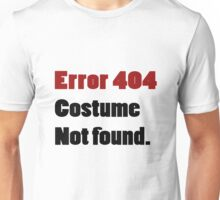 Error 404 costume not found anti halloween geek funny nerd Unisex T-Shirt