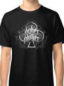POKER PLAYER Classic T-Shirt