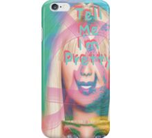 Tell Me I'm Pretty iPhone Case/Skin
