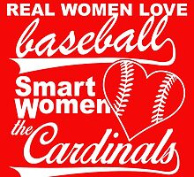 Real women love baseball, smart women love the cardinals by imgarry