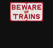 Beware of Trains Sign Unisex T-Shirt