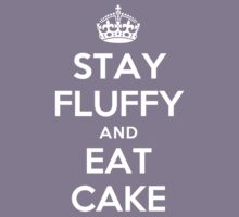 STAY FLUFFY AND EAT CAKE Kids Clothes