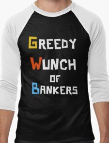 Greedy Wunch of Bankers Funny Political t-shirt Men's Baseball ¾ T-Shirt