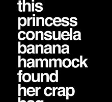 This Princess Consuela Banana Hammock Found Her Crap Bag by hopealittle